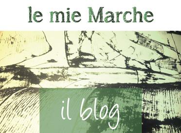 Le mie Marche - il Blog